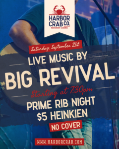 Flyer for live music with the Big Revial on September 21st at Harbor Crab starting at 7:30pm, prime rib night and $5 Heineken, no cover