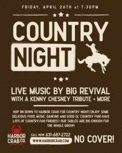 flyer for country night at harbor crab with live music by the big revival, kenny chesney tribute and many more on april 26th at 7:30pm