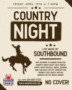 flyer for country night at harbor crab on april 19th at 7:30pm with live music by southbound