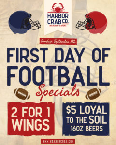 Flyer for First Day of Football at Harbor Crab specials, 2 for 1 wings and $5 Loyal to the Soil 16oz beers on September 8th