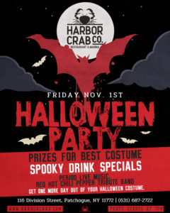 Flyer for Harbor Crab Halloween Party on Friday, November 1st. Prizes for best costume, spooky drink specials, live music with red hot chili peppers tribute band. get one more day out of your halloween costume.