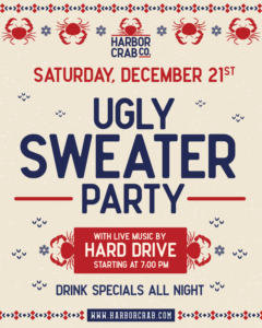 Flyer for Saturday, December 21st Ugly Sweater Party with live music by Hard Drive starting at 7pm. Drink specials all night.